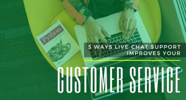 5 Ways Live Chat Support Improves Your Customer Service Quality